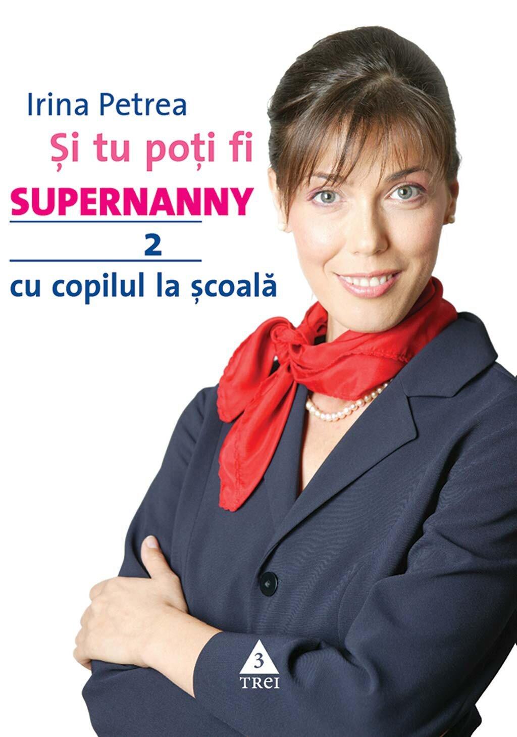 Si tu poti fi Supernanny 2. Cu copilul la scoala (eBook)