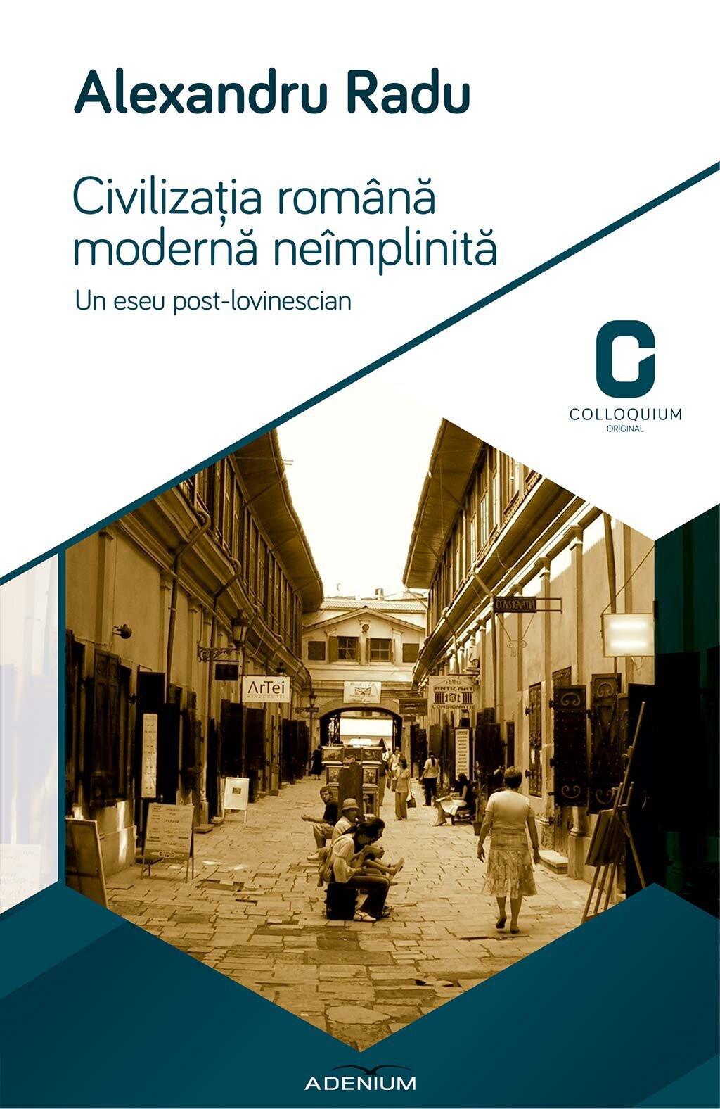 Civilizatia romana moderna neimplinita. Un eseu post-lovinescian (eBook)