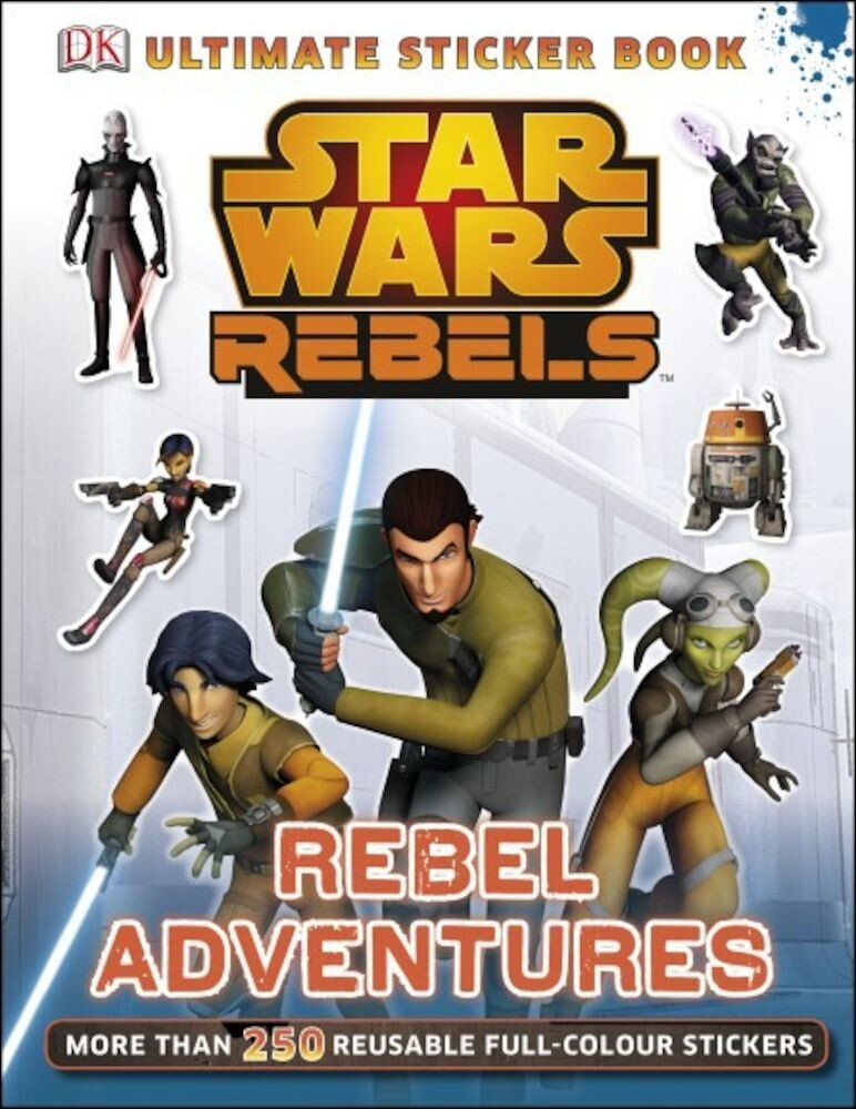 Star Wars Rebels: Rebel Adventures Ultimate Sticker Book