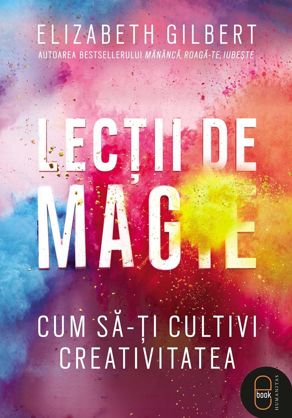 Lectii de magie. Cum sa-ti cultivi creativitatea PDF (Download eBook)