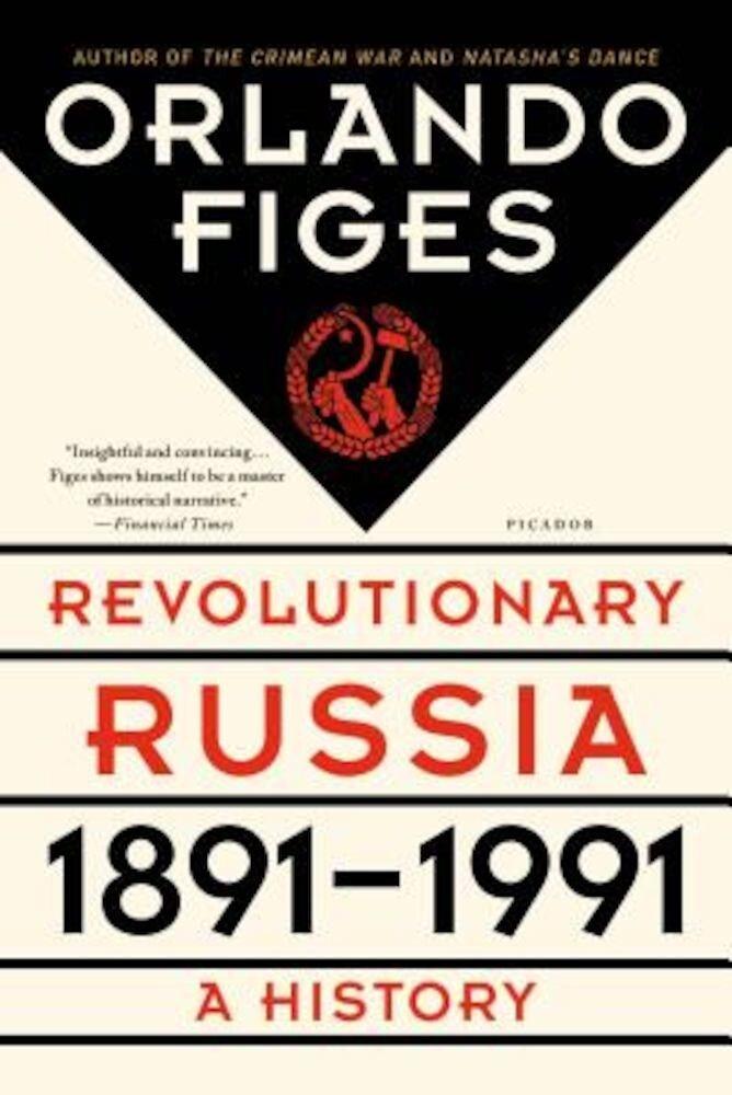 Revolutionary Russia, 1891-1991: A History, Paperback