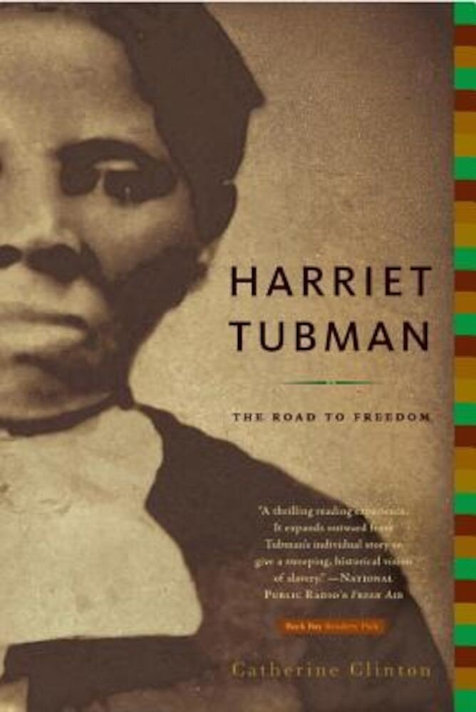 Harriet Tubman: The Road to Freedom, Paperback