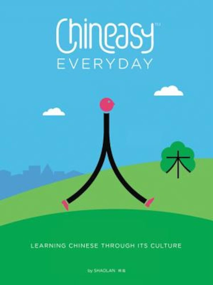 Chineasy Everyday: Learning Chinese Through Its Culture, Hardcover