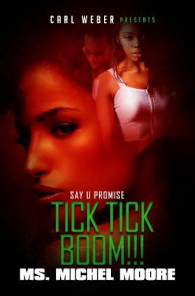 Tick, Tick, Boom!: Say U Promise 4, Paperback