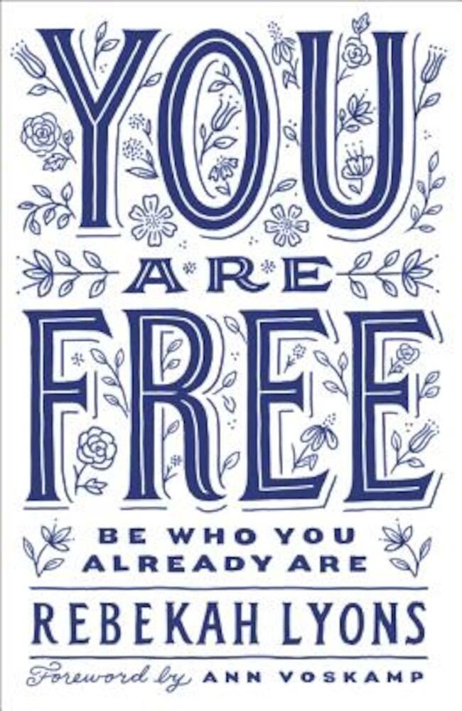 You Are Free: Be Who You Already Are, Hardcover