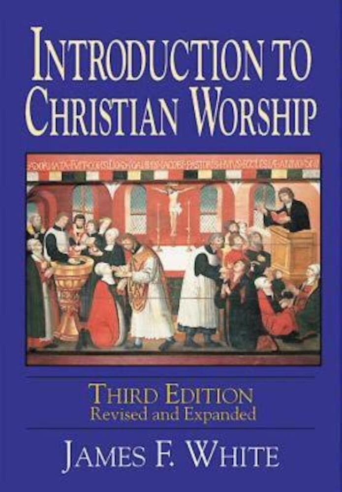 Introduction to Christian Worship, Paperback