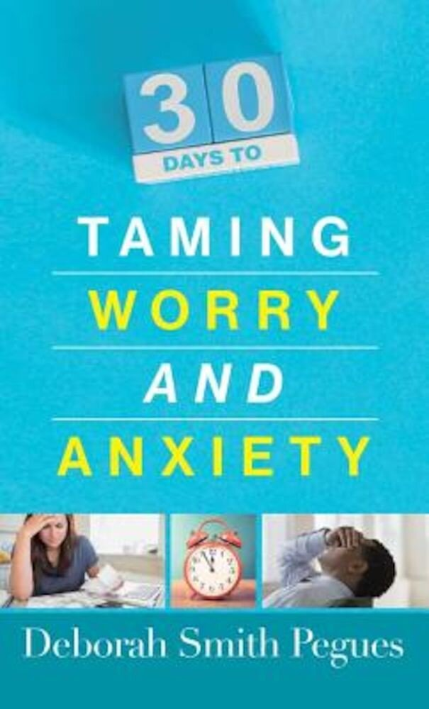 30 Days to Taming Worry and Anxiety, Paperback