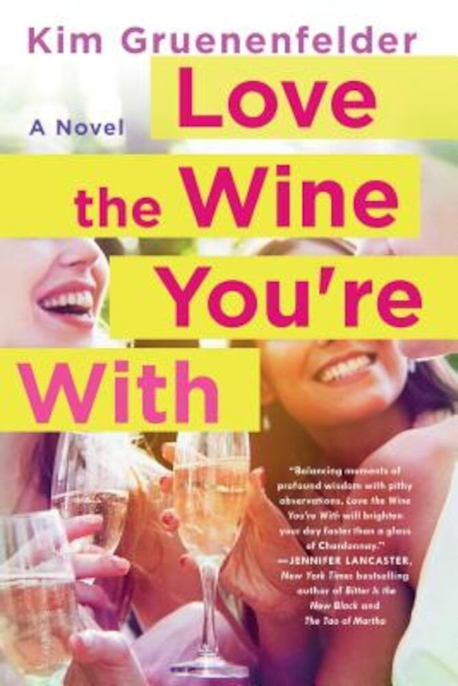 Love the Wine You're with, Paperback