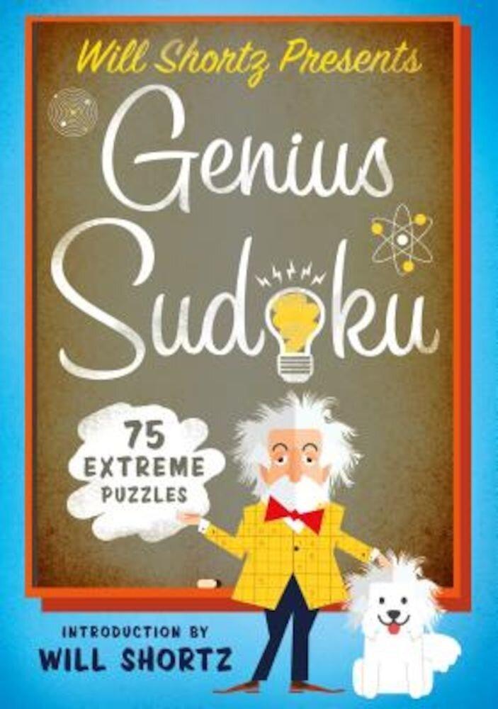 Will Shortz Presents Genius Sudoku: 200 Extreme Puzzles, Paperback