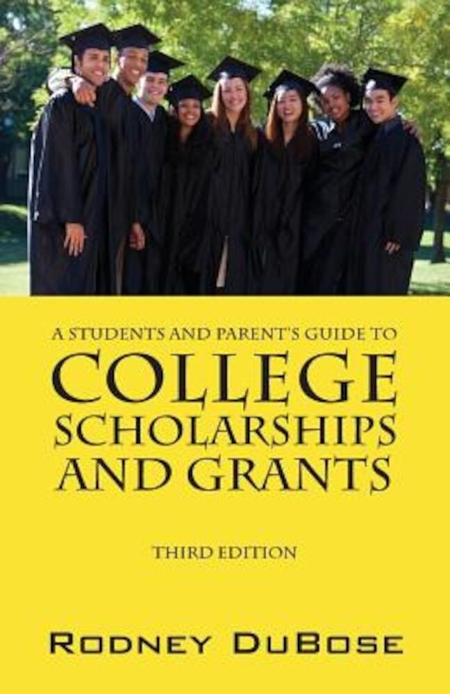 A Students and Parent's Guide to College Scholarships and Grants, Paperback
