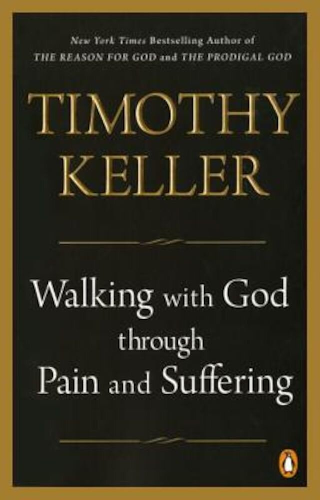 Walking with God Through Pain and Suffering, Paperback