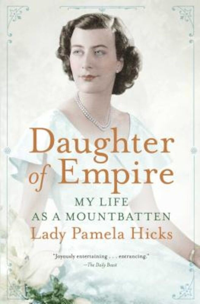 Daughter of Empire: My Life as a Mountbatten, Paperback