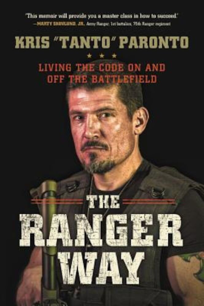 The Ranger Way: Living the Code on and Off the Battlefield, Hardcover