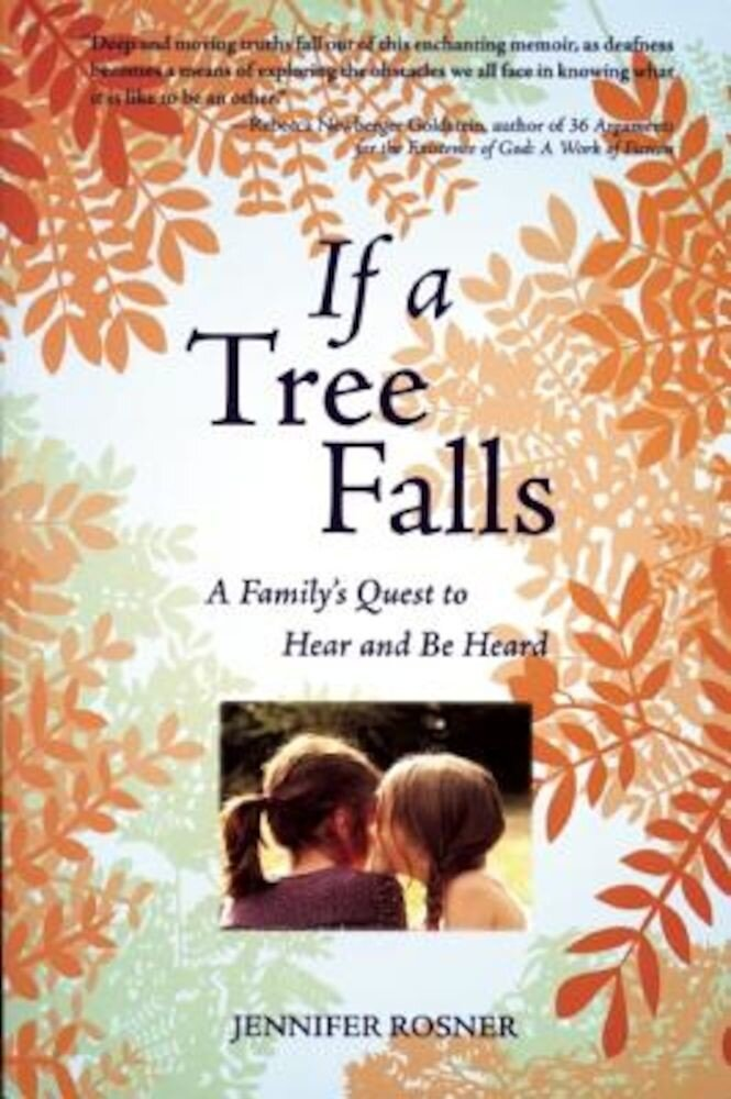 If a Tree Falls: A Family's Quest to Hear and Be Heard, Paperback