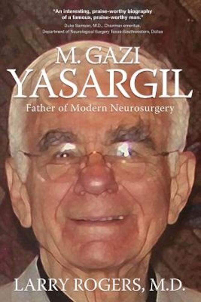 Yasargil: Father of Modern Neurosurgery, Paperback