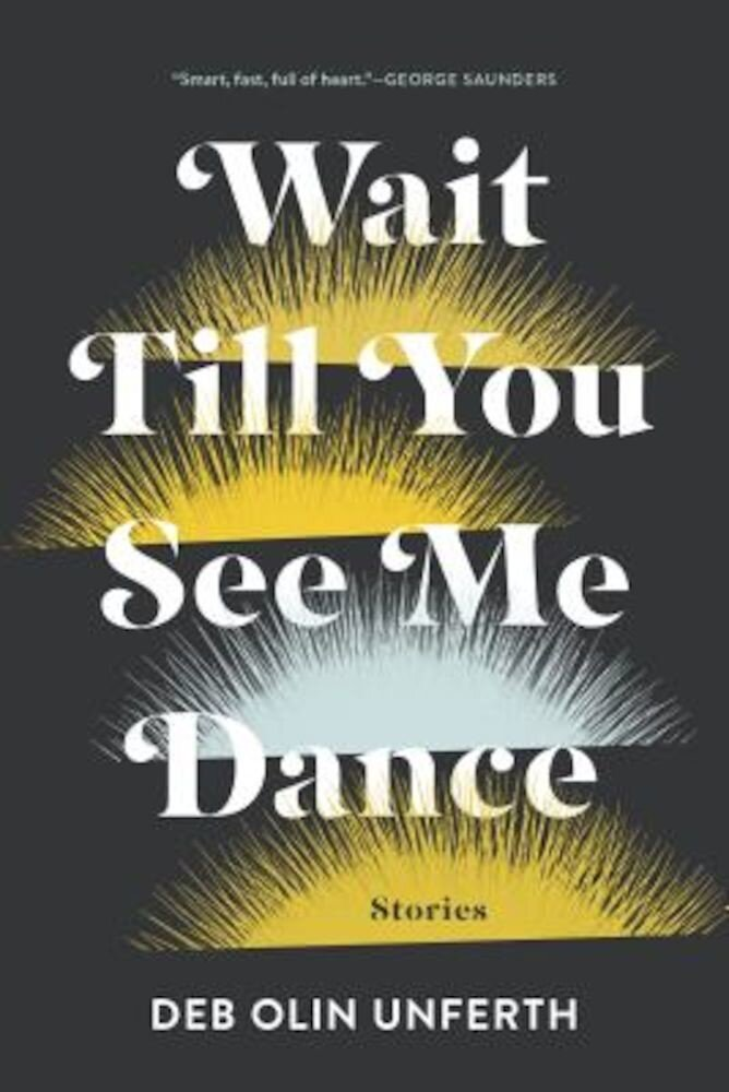 Wait Till You See Me Dance: Stories, Paperback