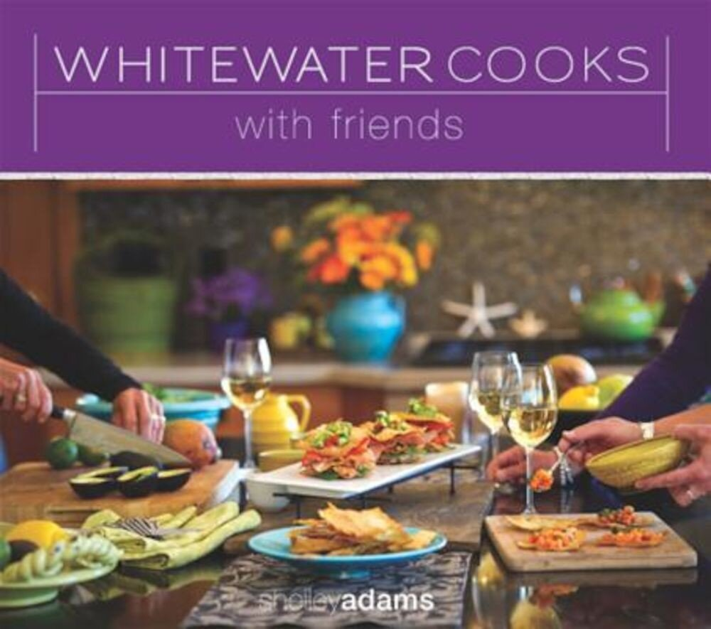 Whitewater Cooks with Friends, Paperback