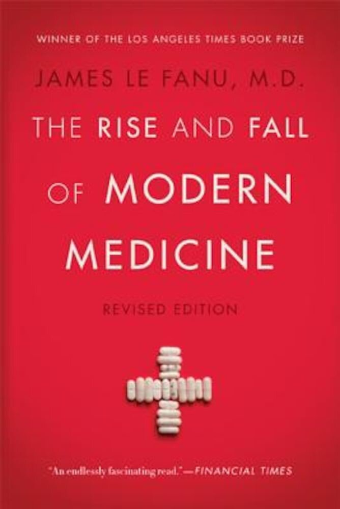 The Rise and Fall of Modern Medicine, Paperback