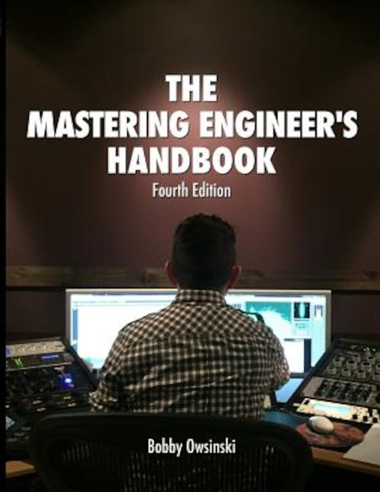 The Mastering Engineer's Handbook 4th Edition, Paperback