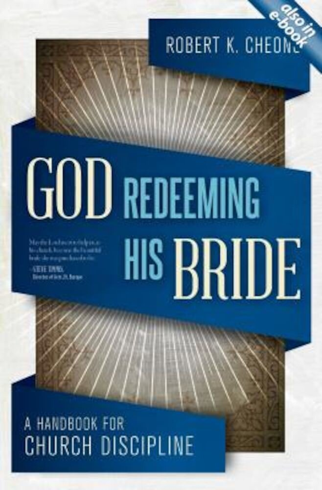 God Redeeming His Bride: A Handbook for Church Discipline, Paperback