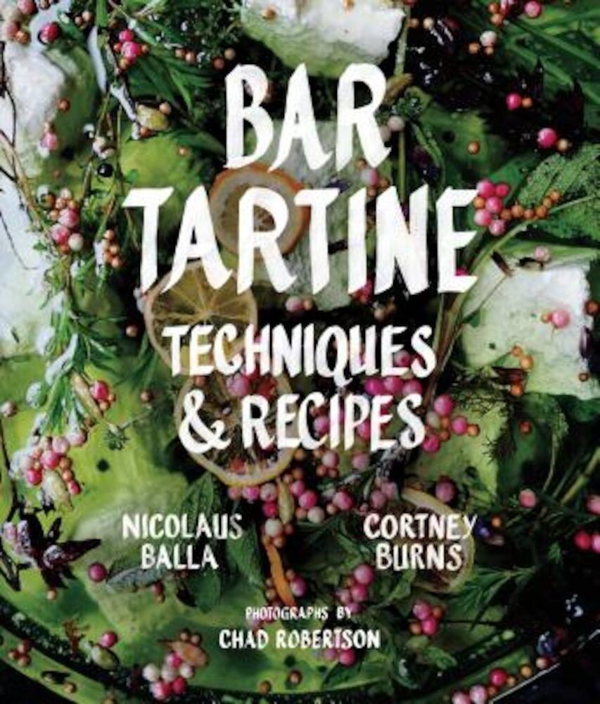 Bar Tartine: Techniques & Recipes, Hardcover