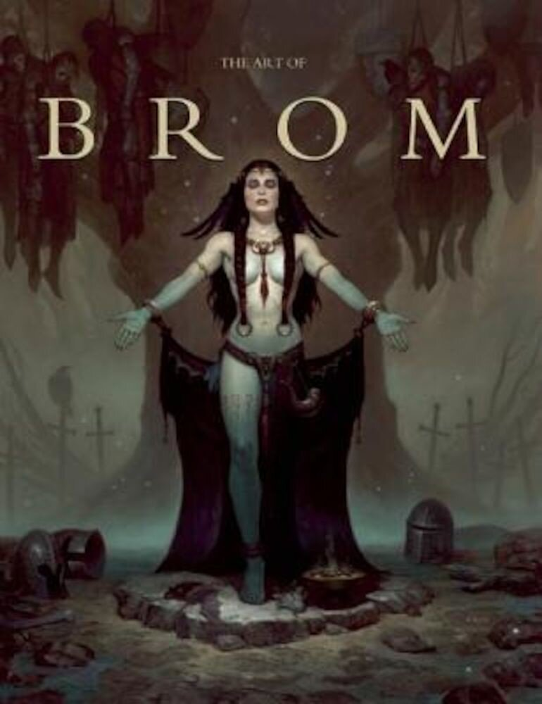 The Art of Brom, Hardcover
