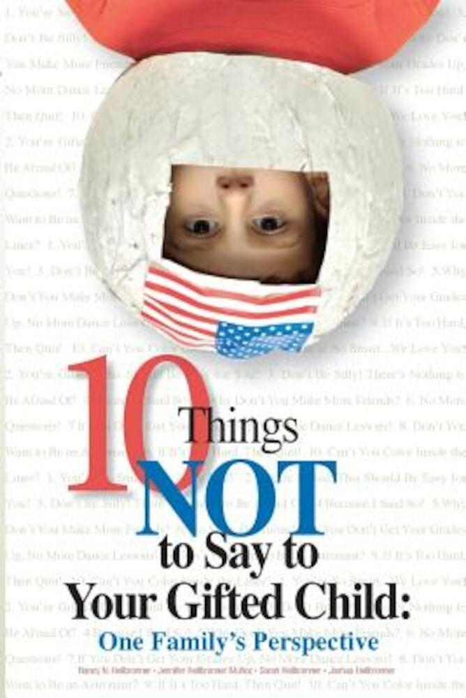10 Things Not to Say to Your Gifted Child: One Family's Perspective, Paperback