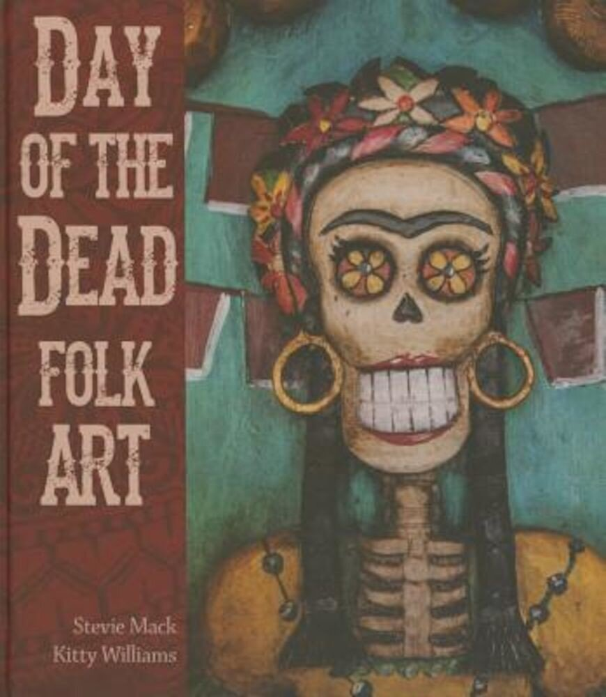 Day of the Dead Folk Art, Hardcover
