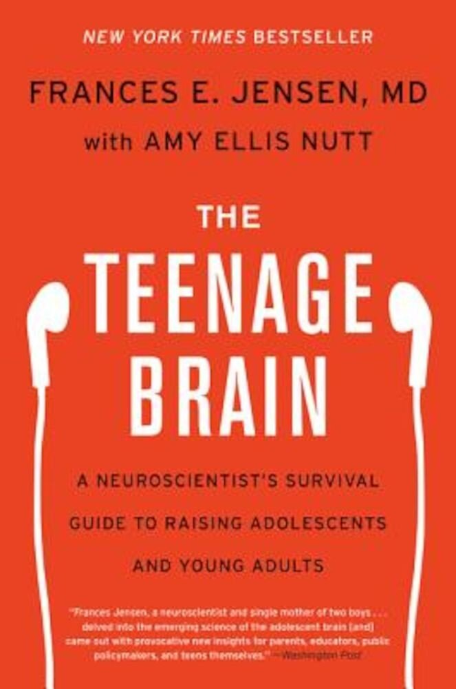 The Teenage Brain: A Neuroscientist's Survival Guide to Raising Adolescents and Young Adults, Paperback