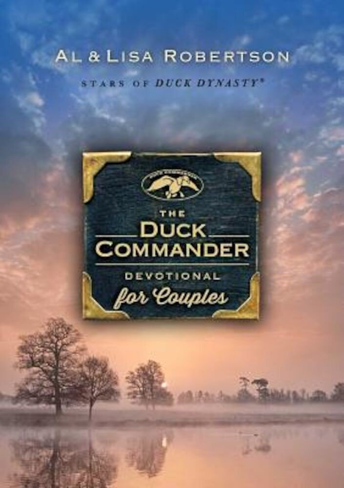 The Duck Commander Devotional for Couples, Hardcover
