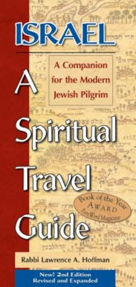 Israel--A Spiritual Travel Guide (2nd Edition): A Companion for the Modern Jewish Pilgrim, Paperback