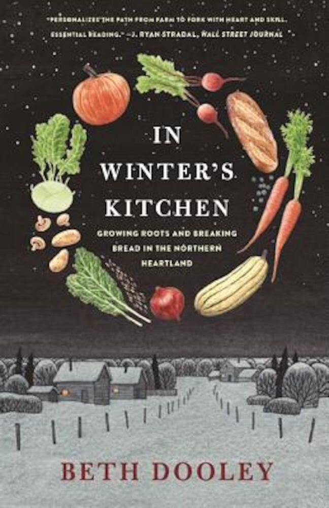 In Winter's Kitchen: Growing Roots and Breaking Bread in the Northern Heartland, Paperback