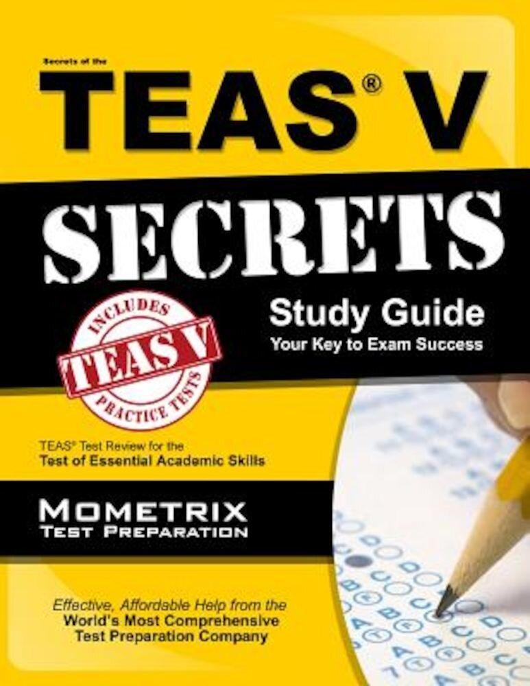 Secrets of the TEAS Exam: Study Guide Your Key to Exam Success, Paperback