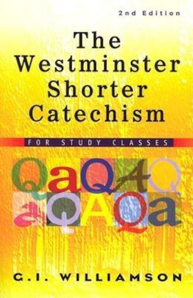 The Westminster Shorter Catechism: For Study Classes, Paperback