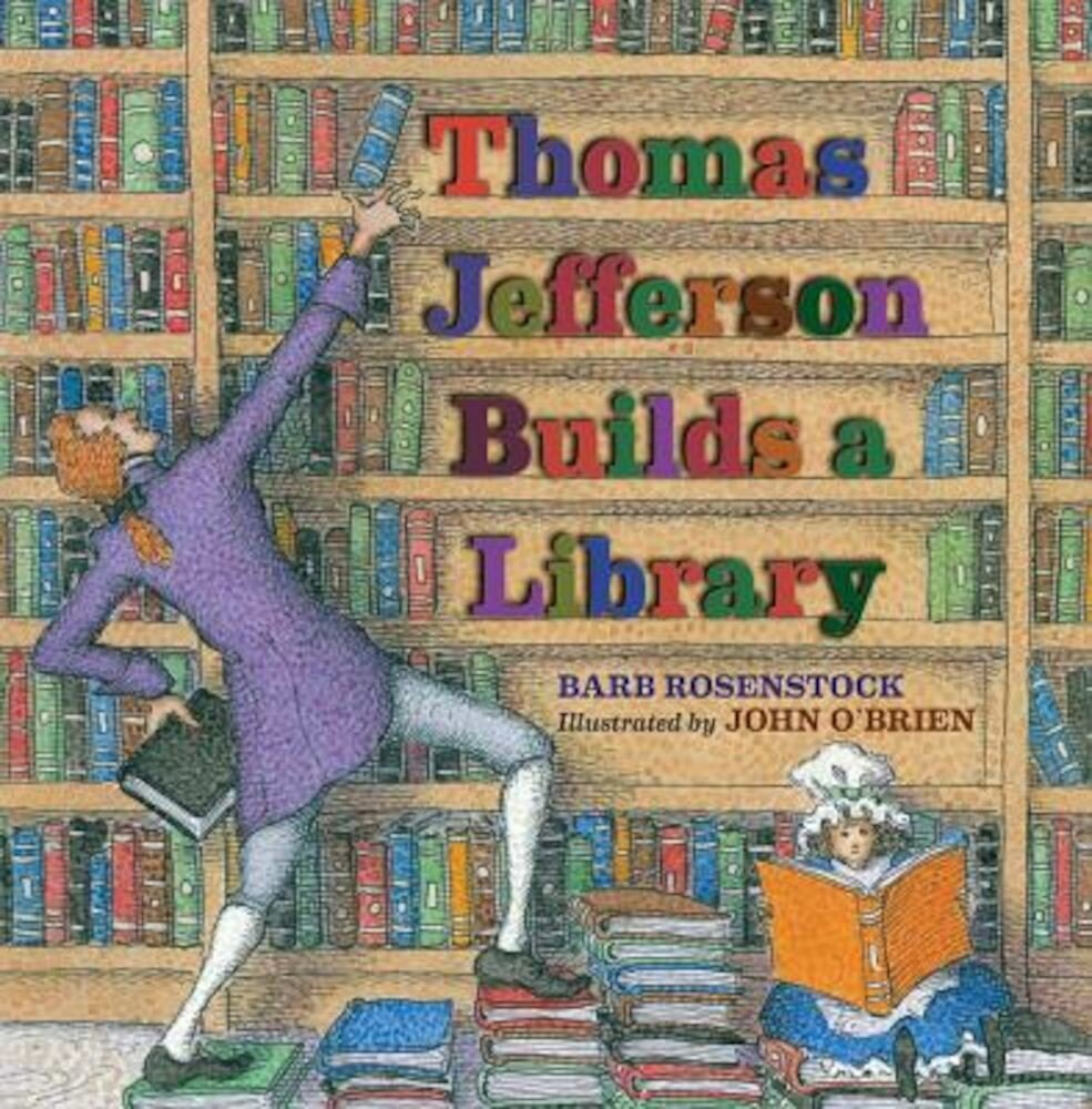 Thomas Jefferson Builds a Library, Hardcover