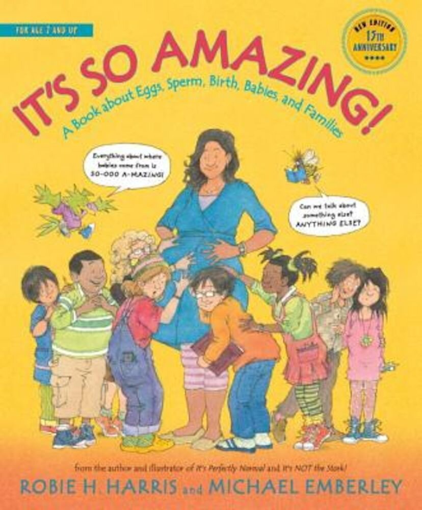 It's So Amazing!: A Book about Eggs, Sperm, Birth, Babies, and Families, Hardcover