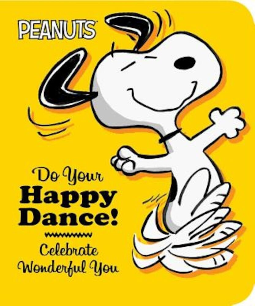 Do Your Happy Dance!: Celebrate Wonderful You, Hardcover
