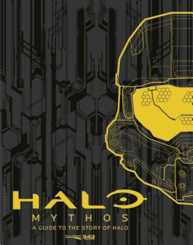Halo Mythos: A Guide to the Story of Halo, Hardcover