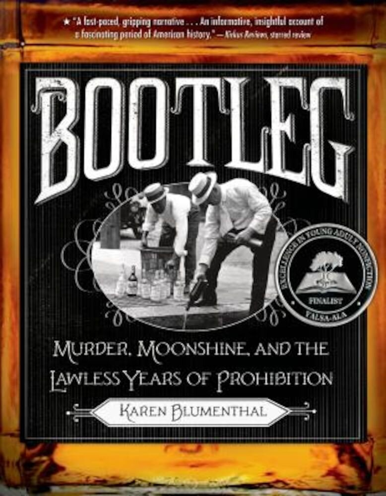 Bootleg: Murder, Moonshine, and the Lawless Years of Prohibition, Paperback