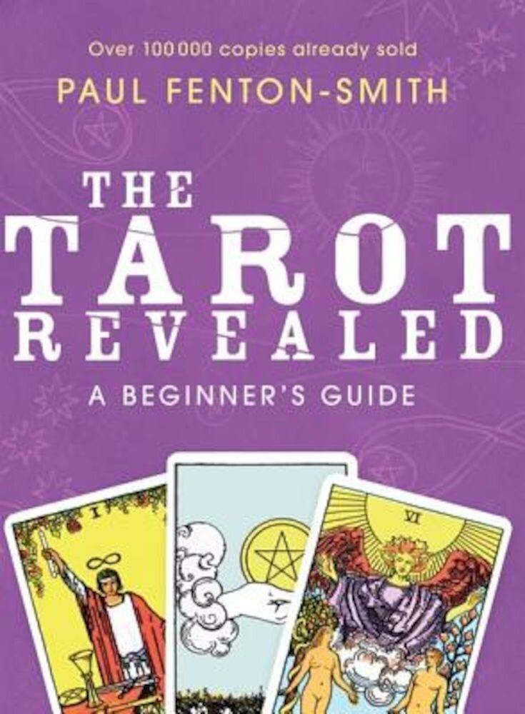 The Tarot Revealed: A Beginner's Guide, Paperback