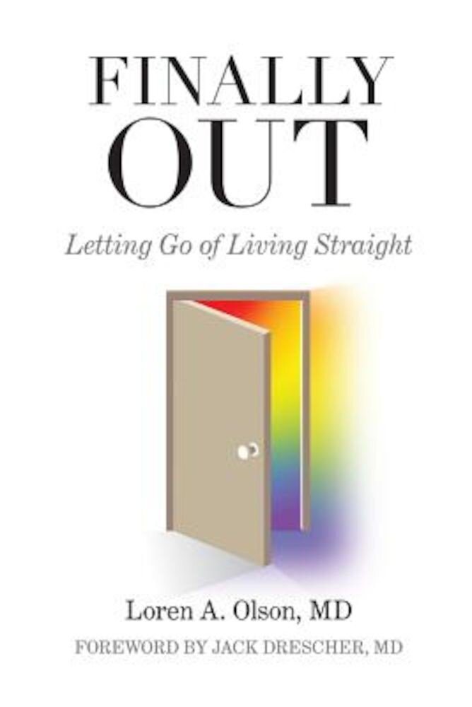 Finally Out: Letting Go of Living Straight, Paperback