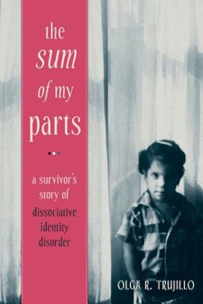 The Sum of My Parts: A Survivor's Story of Dissociative Identity Disorder, Paperback