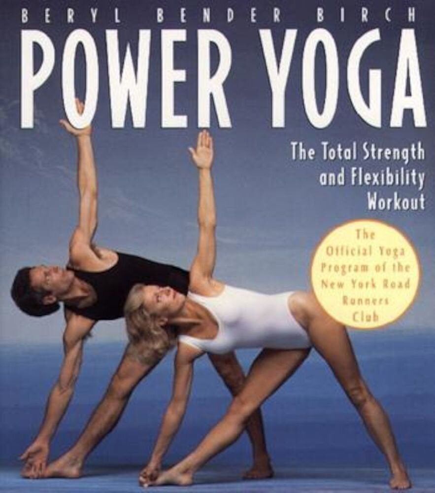 Power Yoga: The Total Strength and Flexibility Workout, Paperback