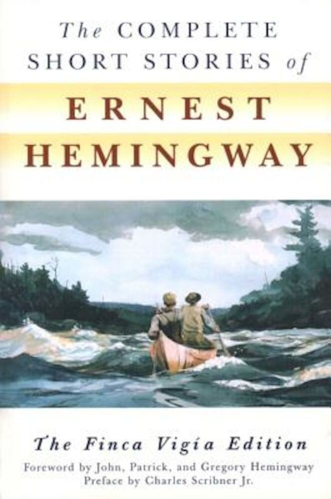 The Complete Short Stories of Ernest Hemingway, Paperback