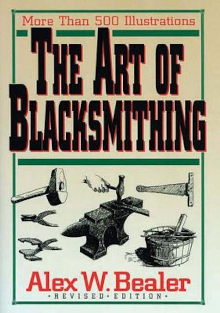 The Art of Blacksmithing, Hardcover