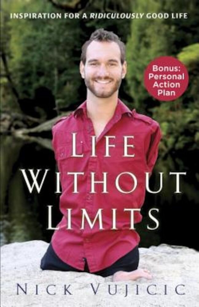 Life Without Limits: Inspiration for a Ridiculously Good Life, Paperback