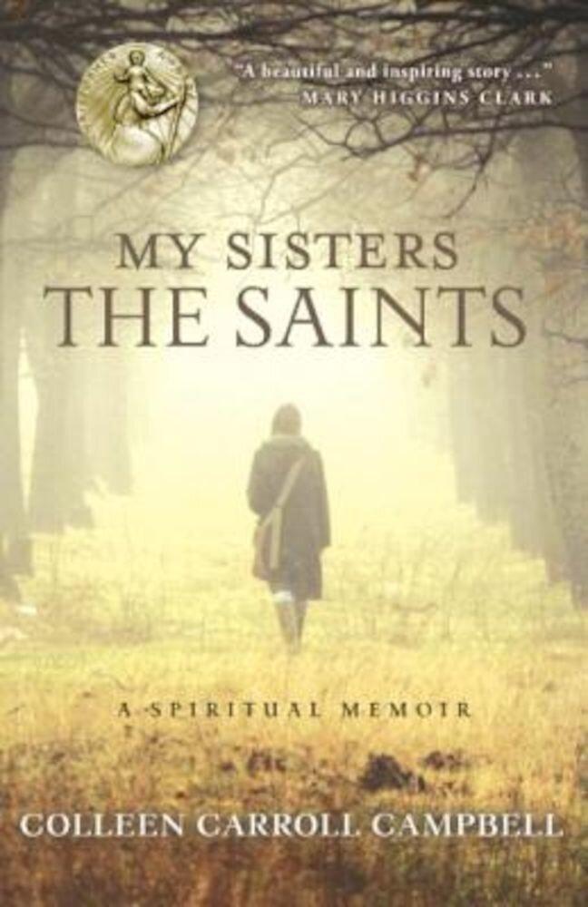 My Sisters the Saints: A Spiritual Memoir, Paperback