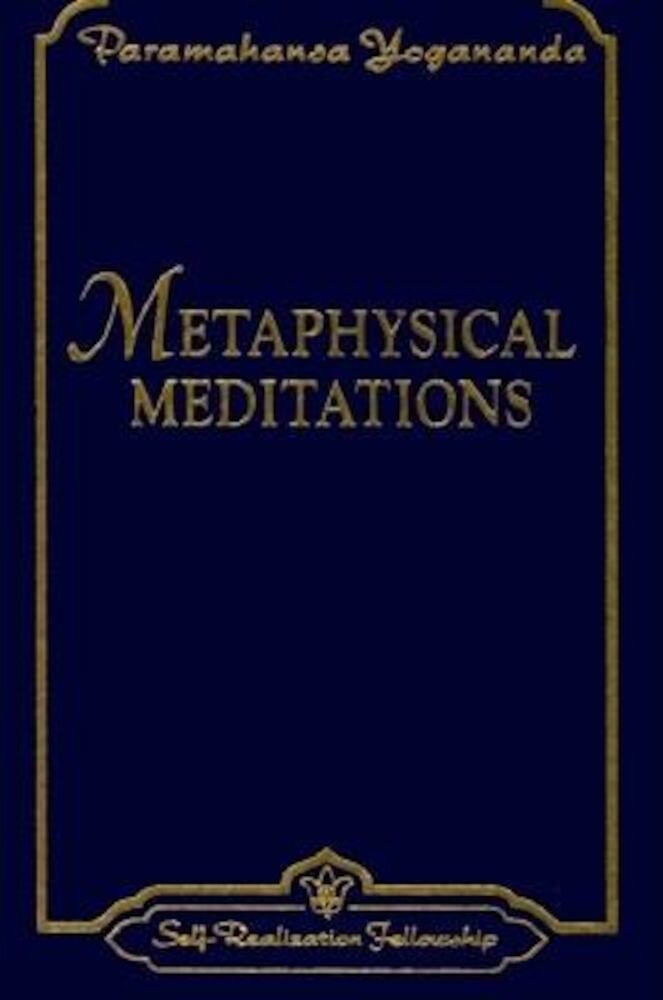Metaphysical Meditations: Universal Prayers, Affirmations, and Visualizations, Paperback