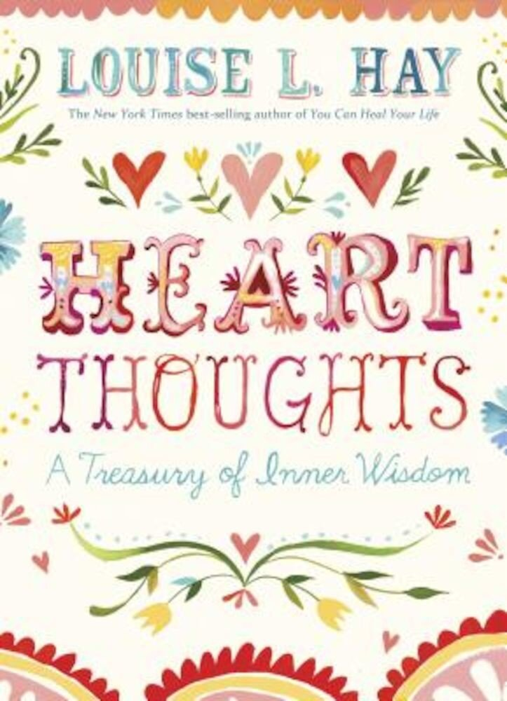 Heart Thoughts: A Treasury of Inner Wisdom, Paperback