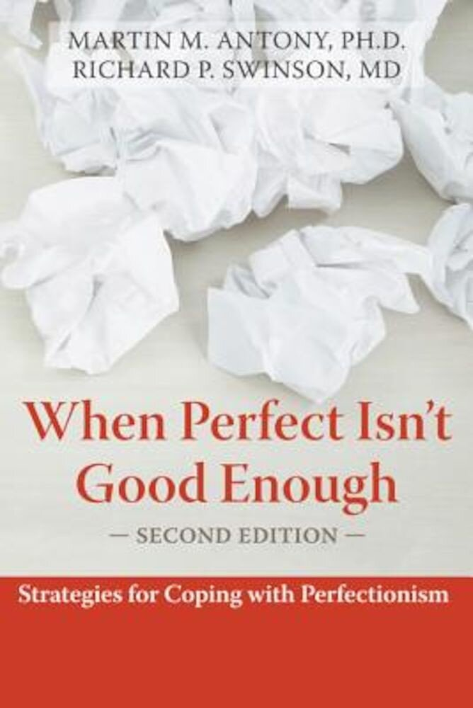 When Perfect Isn't Good Enough: Strategies for Coping with Perfectionism, Paperback